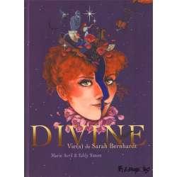 Divine - Vie(s) de Sarah Bernhardt - Divine - Vie(s) de Sarah Bernhardt