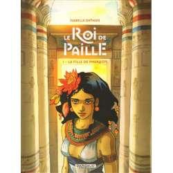 Roi de Paille (Le) - Tome 1 - La Fille de Pharaon