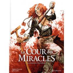 Cour des Miracles (La) - Tome 2 - Vive la Reine !