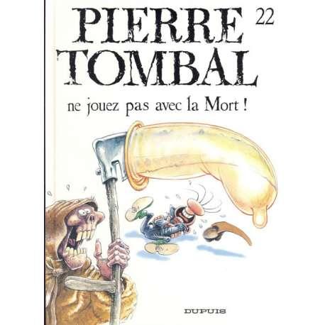 Pierre Tombal - Tome 22 - Ne jouez pas avec la Mort !