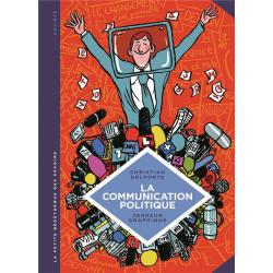 Petite Bédéthèque des Savoirs (La) - Tome 14 - La Communication politique - L'Art de séduire pour convaincre