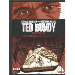 Stéphane Bourgoin présente les serial killers - Tome 1 - Ted Bundy, lady killer
