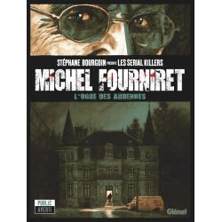 Stéphane Bourgoin présente les serial killers - Tome 2 - Michel Fourniret
