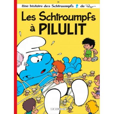 Schtroumpfs (Les) - Tome 31 - Les Schtroumpfs à Pilulit