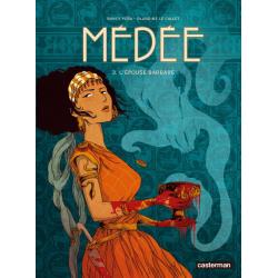 Médée (Le Callet/Peña) - Tome 3 - L'épouse barbare