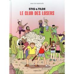 Stig & Tilde - Tome 3 - Le club des losers