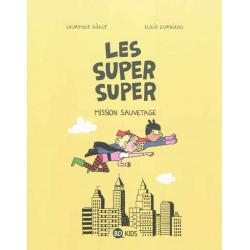 Super Super (Les) - Tome 2 - Mission sauvetage