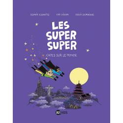 Super Super (Les) - Tome 4 - Capes sur le monde