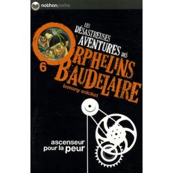 Les désastreuses Aventures des Orphelins Baudelaire - Tome 6