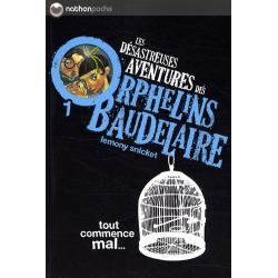 Les désastreuses Aventures des Orphelins Baudelaire - Tome 1