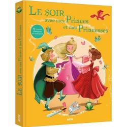 Le soir avec mes princes et mes princesses - 41 contes classiques et modernes - Album