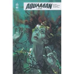 Aquaman Rebirth - Tome 4 - Détrôné