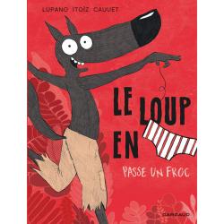 Loup en slip (Le) - Tome 5 - Le loup en slip passe un froc