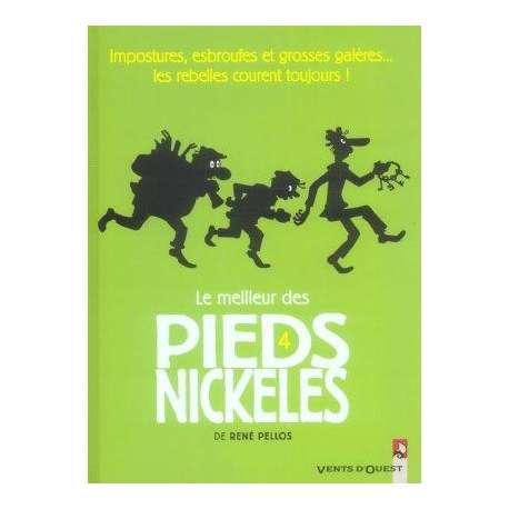 Pieds Nickelés (Le meilleur des) - Tome 4 - Impostures, esbroufes et grosses galères...les rebelles courent toujours !