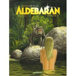 Retour sur Aldébaran - Tome 3 - Épisode 3