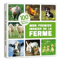 Mon premier imagier de la ferme - 100 photos de la ferme - Album