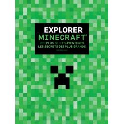 Explorer Minecraft - Les plus belles aventures - Les secrets des plus grands - Grand Format