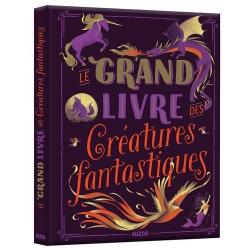 Le grand livre des créatures fantastiques - Album