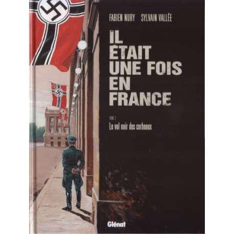 Il était une fois en France - Tome 2 - Le vol noir des corbeaux