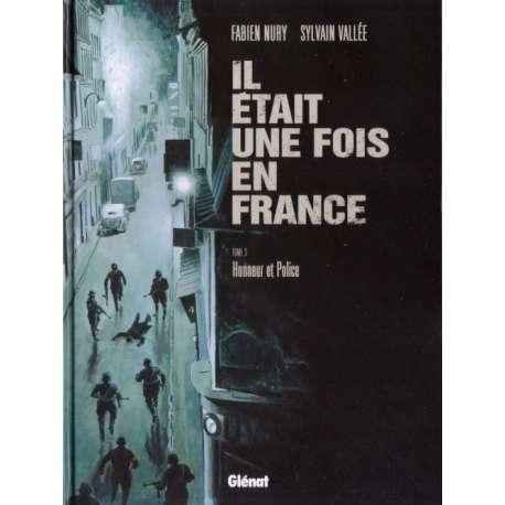 Il était une fois en France - Tome 3 - Honneur et Police