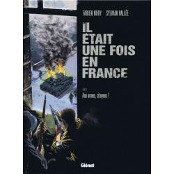 Il était une fois en France - Tome 4 - Aux armes, citoyens !