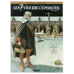 7 Vies de l'Épervier (Les) - Tome 7 - La marque du Condor