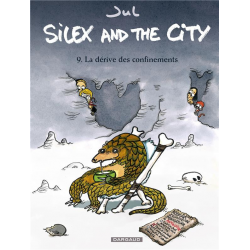Silex and the city - Tome 9 - La dérive des confinements