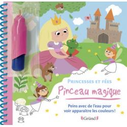 Princesses et fées - Peins avec de l'eau pour voir apparaitre les couleurs ! Avec un pinceau - Album