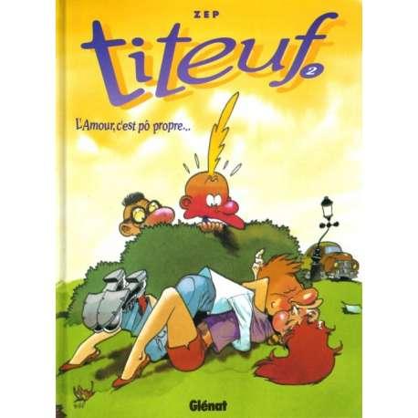Titeuf - Tome 2 - L'Amour, c'est pô propre...