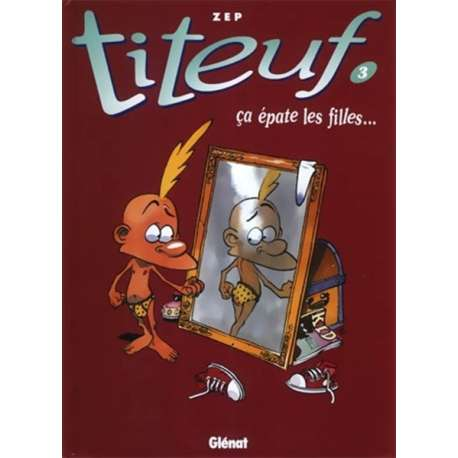 Titeuf - Tome 3 - Ça épate les filles...