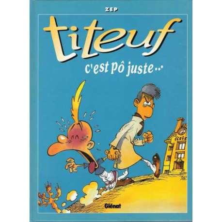 Titeuf - Tome 4 - C'est pô juste...