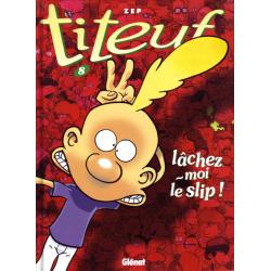 Titeuf - Tome 8 - Lâchez-moi le slip !