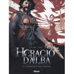 Horacio d'Alba - Tome 1 - La République du point d'honneur