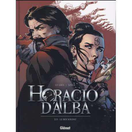 Horacio d'Alba - Tome 2 - Le roi soldat