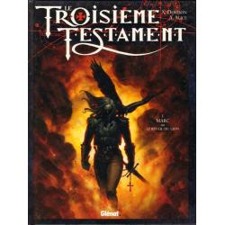 Troisième Testament (Le) - Tome 1 - Marc ou le réveil du Lion