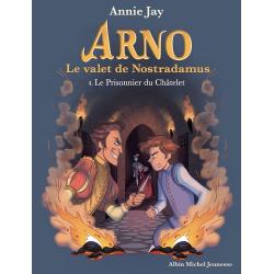 Arno, le valet de Nostradamus - Tome 4