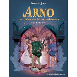Arno, le valet de Nostradamus - Tome 3