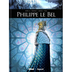 Ils ont fait l'Histoire - Tome 1 - Philippe le Bel