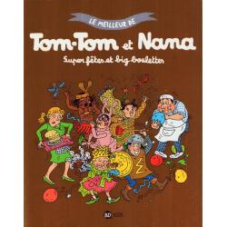 Tom-Tom et Nana (Le meilleur de) - Tome 4 - Super fêtes et big boulettes
