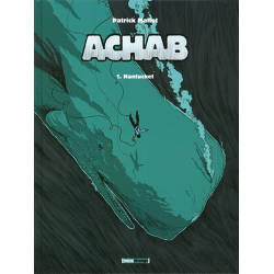 Achab - Tome 1 - Nantucket
