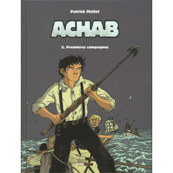Achab - Tome 2 - Premières campagnes