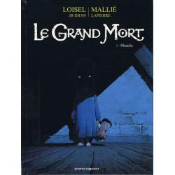 Grand Mort (Le) - Tome 3 - Blanche