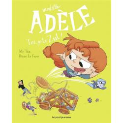 Mortelle Adèle - Tome 18 - Toi, je te Zut !