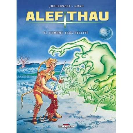 Alef-Thau - Tome 6 - L'homme sans réalité