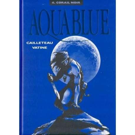 Aquablue - Tome 4 - Corail noir
