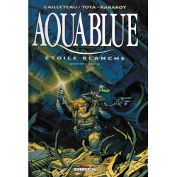Aquablue - Tome 6 - Étoile blanche - Première partie