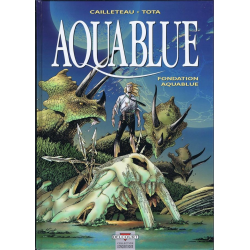 Aquablue - Tome 8 - Fondation Aquablue