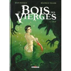 Bois des Vierges (Le) - Tome 2 - Loup