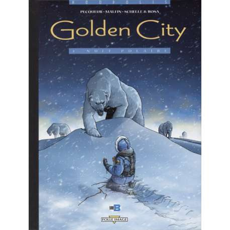 Golden City - Tome 3 - Nuit Polaire