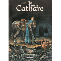 Je suis Cathare - Tome 2 - Impardonnable pardonné